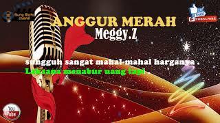 Download lagu ANGGUR MERAH | MEGGY.Z KARAOKE TANPA VOKAL