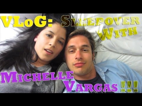 VLoG: Sleepover with Michelle Vargas!!!