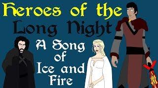 ASOIAF: Heroes of the Long Night (Azor Ahai, Last Hero...)