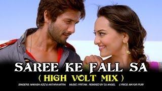 Saree Ke Fall Sa (Remix by DJ Angel)   R...Rajkumar   Shahid Kapoor & Sonakshi Sinha
