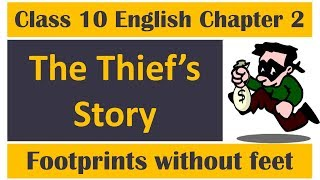The Thief's Story Class 10 English Chapter 2 explanation, Question Answers