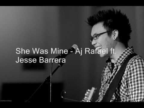 She Was Mine Lyrics - Aj Rafael ft. Jesse Barrera Music Videos