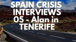 Spain crisis interview 05- Alan in Tenerife