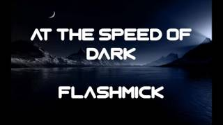 At The Speed Of Dark - Flashmick72