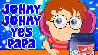 johny johny có papa | vần cho trẻ em | bài hát cho em bé | Johny Johny Yes Papa | Nursery Poem