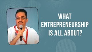 What entrepreneurship is all about