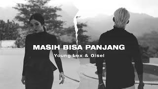 Download Lagu Young Lex & Gisel - Masih Bisa Panjang    MP3