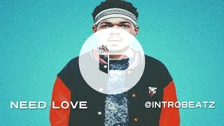 "Chance the Rapper type beat - ""Need Love"" (Prod. by IntroBeatz)"
