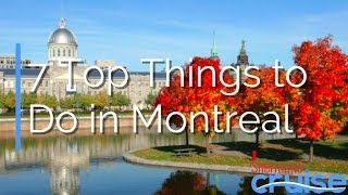 7 Top Things to Do in Montreal