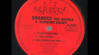 Watch Shabazz The Disciple Take Your Time video