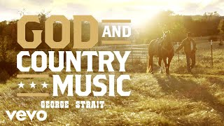 George Strait God And Country Music Audio