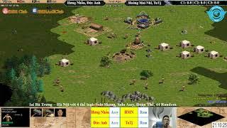 AoE 22 Random Hưng Nhổn, Đức Anh vs Hoàng Mai Nhi, Tutj Ngày 11-12-2017