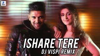 Ishare Tere Remix Dj Vispi Guru Randhawa Dhvani Bhanushali