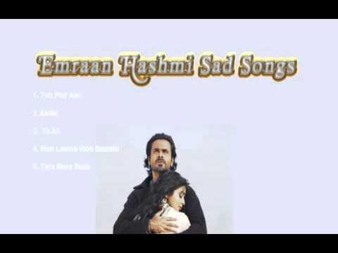 Emraan Hashmi Sad Songs