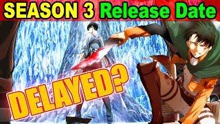 Attack On Titan Season 3 DELAYED? Season 3 Release Date Announced! (Shingeki no Kyojin Season 3)
