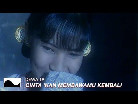 Dewa 19 - Cintakan Membawamu Kembali | Official Video
