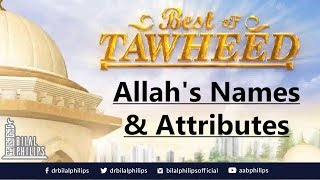 Video: Names & Attributes of God (Allah) - Bilal Philips