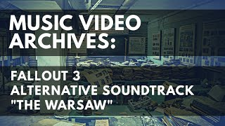 """Music Video Archives - Fallout 3 Alternative Soundtrack """"The Warsaw"""""""