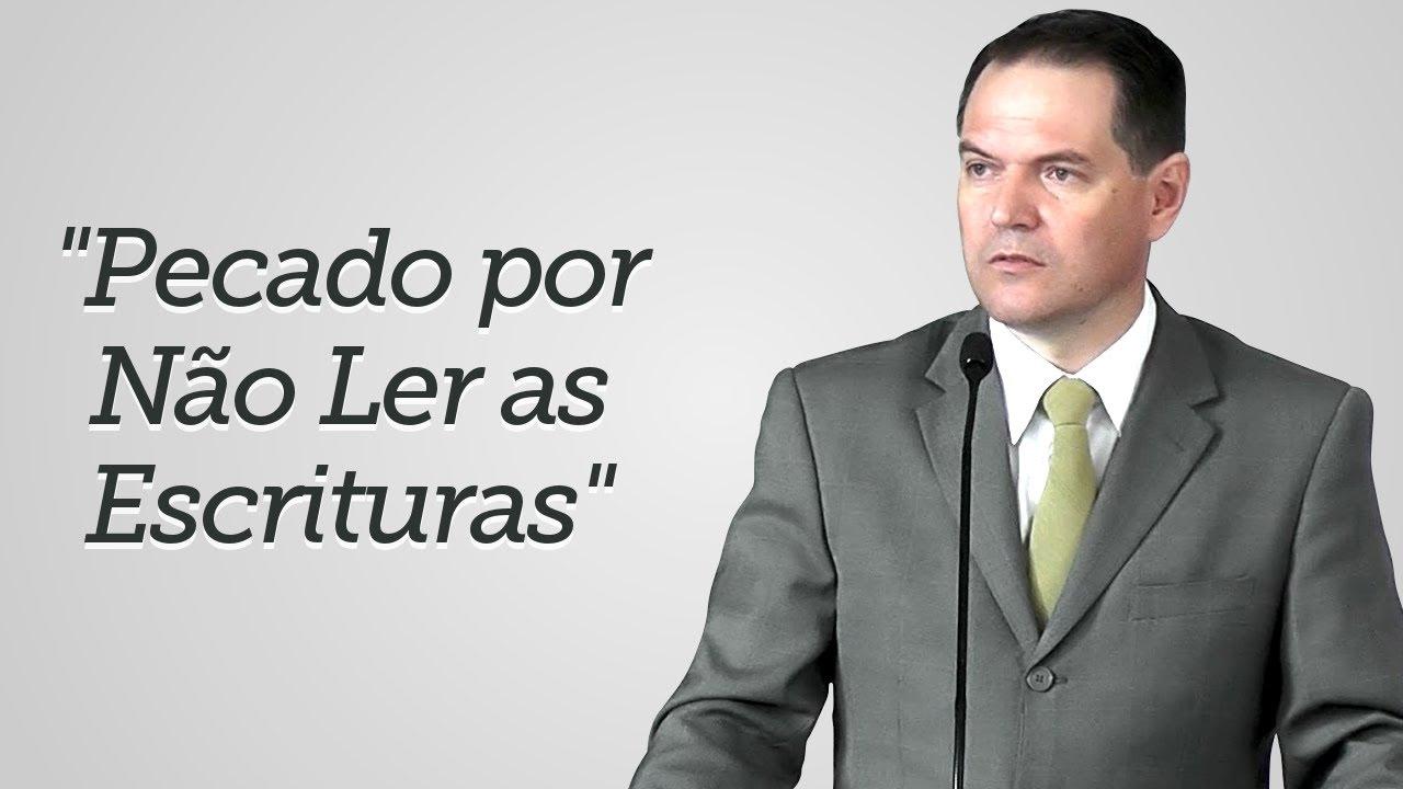 """""""Pecado por Não Ler as Escrituras"""" - Sérgio Lima"""