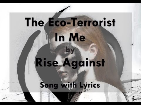 [HD] [Lyrics] Rise Against - The Eco-Terrorist In Me