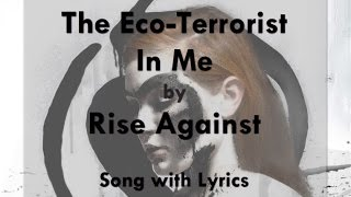 Watch Rise Against The Ecoterrorist In Me video