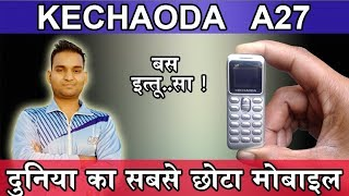 World's Smallest Mobile KECHAODA A27 Unboxing & Full Review in Hindi