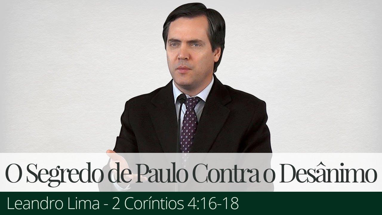 O Segredo de Paulo Contra o Desânimo - Leandro Lima