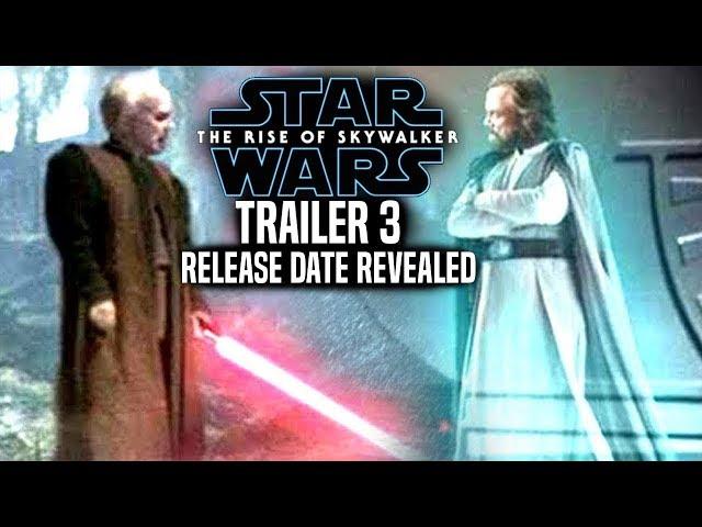 The Rise Of Skywalker Official Trailer 3 Release Date Revealed! Star Wars Episode 9 Trailer 3