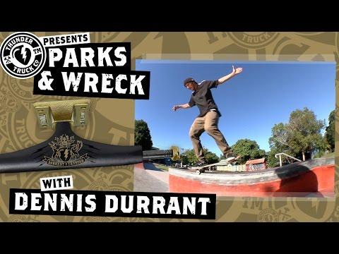 Dennis Durrant - Thunder Trucks Parks & Wreck