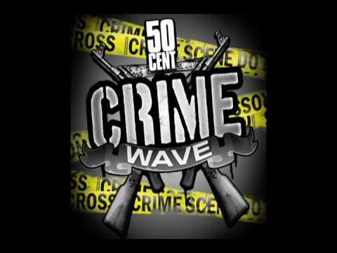 Crime Wave  50 Cent  CLEAN CDQ High Quality  50 Cent Music