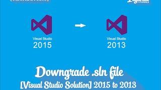 downgrade  .sln visual studio 2015 ke 2013