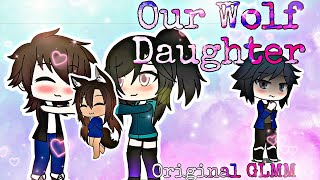 "Our Wolf Daughter~ Original GLMM (Elements of Queen Kookie's ""Alpha Owner"" Series)"