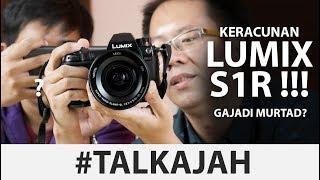 Panasonic Lumix S1R Gokil Cuy !!! #TalkAjah