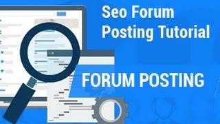 Forum Posting | SEO forum posting tutorial | SEO - Part 51