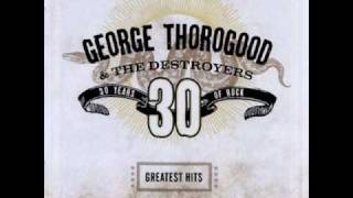 Watch George Thorogood & The Destroyers Bad To The Bone video