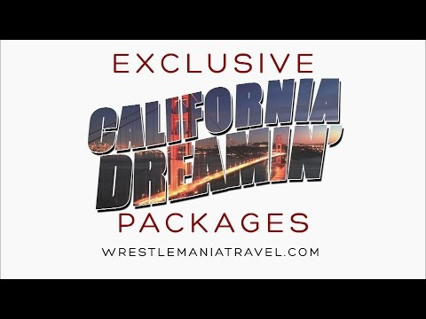Wrestlemania 31 California Dreamin' Travel Packages Available Now! video