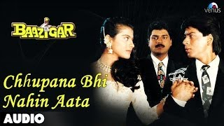 download lagu Baazigar: Chhupana Bhi Nahi Aata Full  Song  gratis