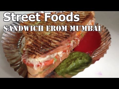 Grilled Vegetable Sandwich, Street Foods of Mumbai