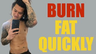 HOW TO LOSE FAT QUICKLY [Turn Your Body Into A Fat Burning Machine]