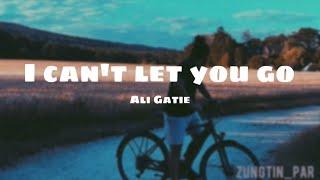 Download lagu I Can't Let You Go - Ali Gatie (lyrics)