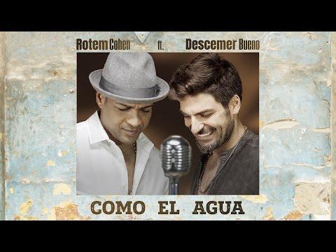 (כל כך יפה לך) Rotem cohen - Como El Agua ft. Descemer Bueno #1