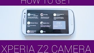 Xperia Z2 Smart Social Camera For Other Android Devices