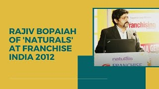 Rajiv Bopaiah of  Naturals  at Franchise