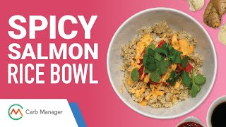Low Carb Spicy Salmon Rice Bowl Recipe