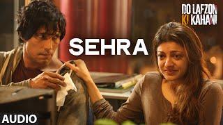 SEHRA Full Song (AUDIO) | Do Lafzon Ki Kahani | Randeep Hooda, Kajal Aggarwal | Ankit Tiwari