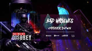 Bad Wolves Officer Down Official Audio