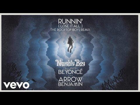 download lagu Naughty Boy - Runnin' Lose It All The Rooftop Boys Remix Ft. Beyoncé, Arrow Benjamin gratis