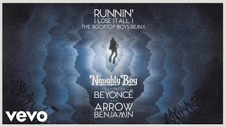 Naughty Boy - Runnin' (Lose It All) (The Rooftop Boys Remix) ft. Beyoncé, Arrow Benjamin
