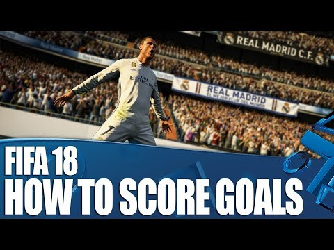 FIFA 18 - How To Score Goals