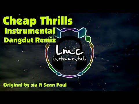 Cheap Thrills - Sia ft. Sean Paul [Instrumental Dangdut]